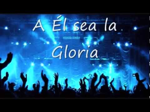 A El Sea La Gloria Marco Barrientos Con Letras Youtube