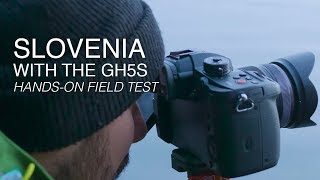 Panasonic LUMIX GH5S   Hands-On Field Test in Slovenia