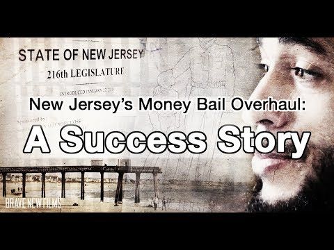 New Jersey's Money Bail Overhaul: A Success Story • BRAVE NEW FILMS