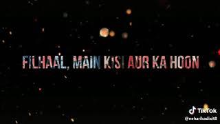 Kuch aisa kar fillhal ki tera ho jayo. New akshay kumar songs. Hindi love status T Series. Subscribe
