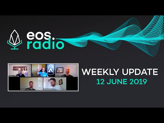 EOS Radio Weekly - 12 June 2019 - BP Summit Recap and Centralization and Voting Incentives