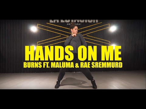 HANDS ON ME - BURNS ft. Maluma & Rae Sremmurd / Choreography by Matias Goiriz