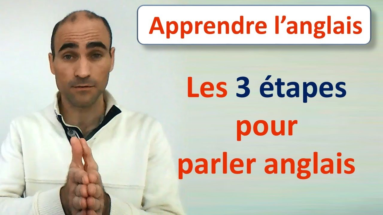apprendre l 39 anglais les 3 tapes pour parler anglais youtube. Black Bedroom Furniture Sets. Home Design Ideas