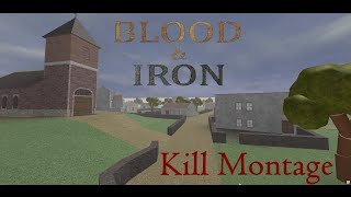 ROBLOX : Blood & Iron A Kill Montage