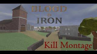 ROBLOX : Blood & Iron A Kill Montage
