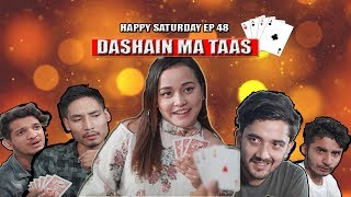 DASHAIN MA TAASH Happy Saturday Ep - 48 September- 2019 | Colleges Nepal
