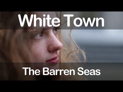White Town - The Barren Seas