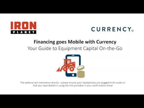 Financing goes Mobile with Currency  - Your Guide to Equipment Capital On the Go