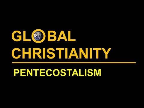 Global Christianity: Pentecostalism