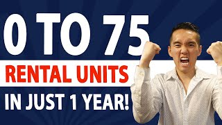 How We Went From 0 To 75 Rental Units in Just 1 Year!