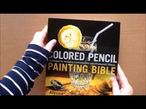 Colored Pencil Painting Bible by Alyona Nickelsen Flip through