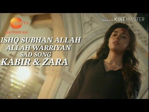 Repeat allah waariyan song/ishq subhan allah/kabir x zara