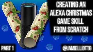 [Alexa Dev] Creating an Alexa Christmas Game Skill from Scratch - Part 1