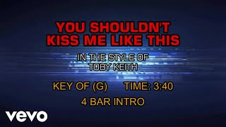 toby-keith---you-shouldn-t-kiss-me-like-this-karaoke
