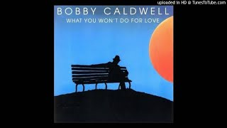 Bobby Caldwell What You Won 39 t Do For