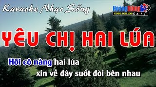 Karaoke Nhạc Sống - Yêu Chị Hai Lúa - Beat chất lượng cao