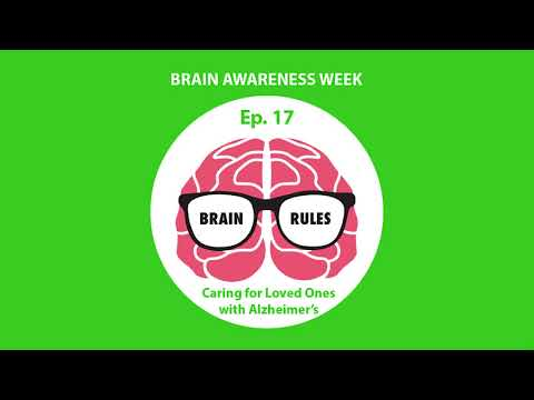 Brain Rules - Brain Awareness Week - Caring for Loved Ones with Alzheimer's