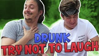 DRUNK TRY NOT TO LAUGH!