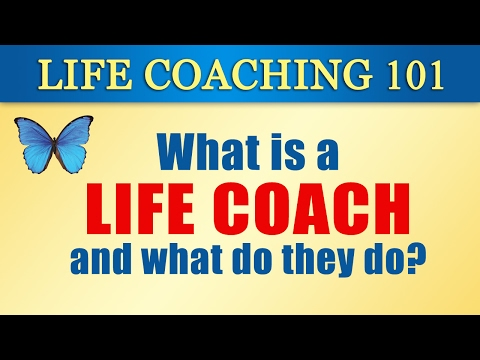 Life Coaching 101 (1): What is a Life Coach and What Does a Life Coach Do
