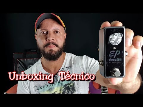 EP Booster / Xotic - Unboxing Técnico
