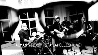 Alman Veljet - Ota Lähellesi (live demo clip)