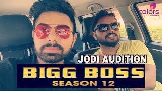 BIGG BOSS 12 AUDITION || JODI AUDITION || ENTRY || SIMRANJEET SINGH KHERA || BHAWANI SINGH CHOUHAN |