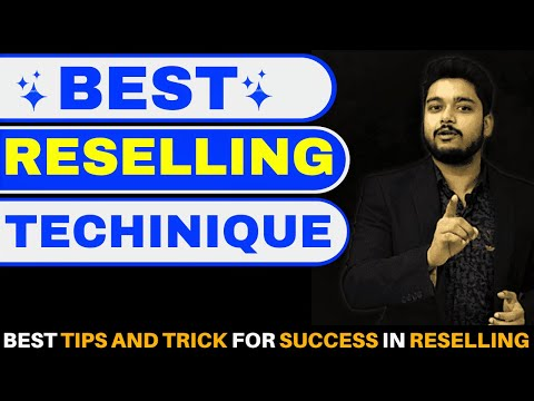Best Technique to Grow Reselling Business | Tips and tricks for Reselling | Success in Reselling