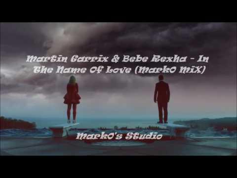 Martin Garrix & Bebe Rexha - In The Name Of Love [Mark0 MiX]