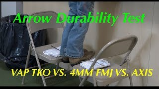 Arrow Durability Test: VAP TKO vs. 4mm FMJ vs. AXIS