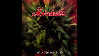 Morcheeba - Almost Done - Who Can You Trust? (1996)