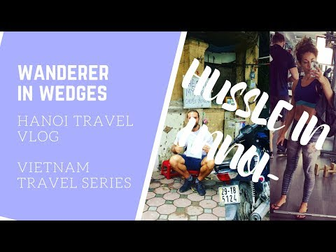 HANOI Travel Guide - Hanoi Travel Vlog - Enjoying Vietnam as a vegan