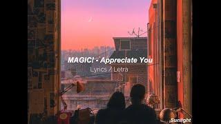 Appreciate You - MAGIC! (Sub español / Lyrics)