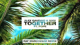 Alex Gaudino & Nari - Together feat. Pope (Raf Marchesini Remix) [Ultra Music]