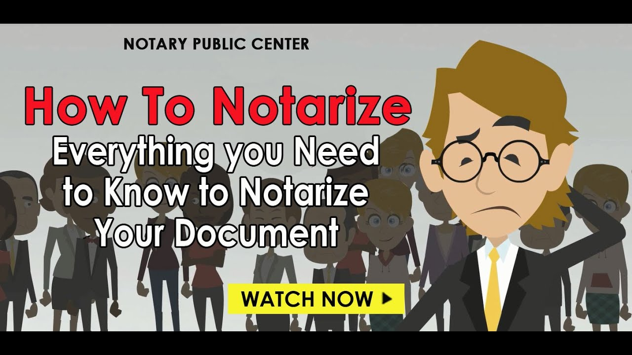 How to Notarize: Everything You Need to Know About Notarizing Your Document - YouTube