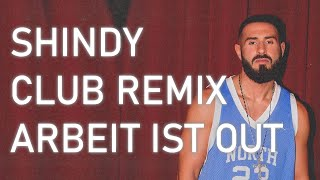 ARBEIT IST OUT CLUB REMIX - SHINDY [MUSIKVIDEO] PROD. BY DRCBEATZ