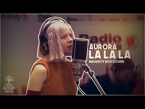 AURORA - LA LA LA | LEGENDADO (Naughty Boy cover)