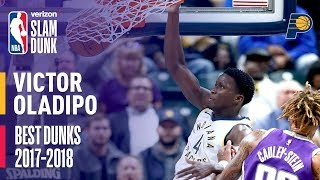 Victor Oladipo Best Dunks of the Season | 2018 Slam Dunk Participant