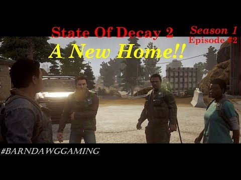 State Of Decay 2 A New Home!! | Season 1 Episode 2