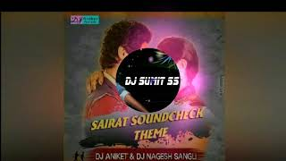 Sairat Soundcheck Theme DJ Aniket n DJ Nagesh Sangli VFX DJSAM SS ( SUMIT SS )