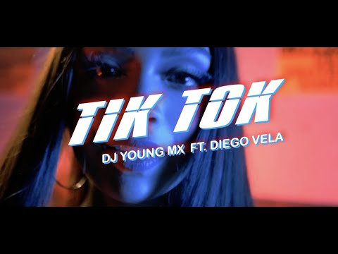 TIK TOK – DIEGO VELA FT DJ YOUNG