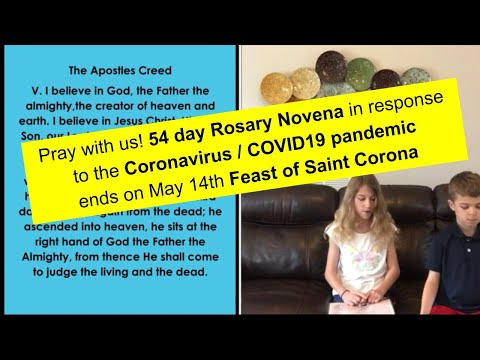 Pray with us! 54 Day Rosary Novena in Response to Coronavirus ends on feast of St. Corona, May 14th
