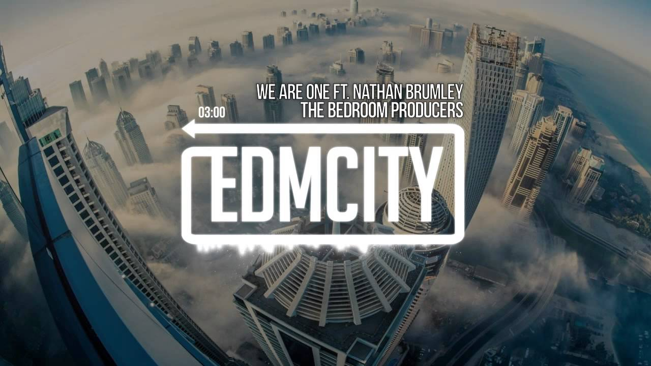 the bedroom producers  we are one ft nathan brumley