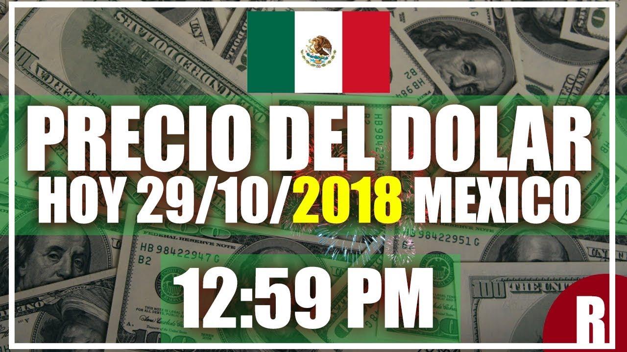 Precio del Dolar hoy en Mexico Hoy 29 de Octubre del 2018