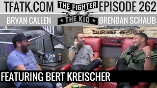 The Fighter and The Kid - Episode 262: Bert Kreischer