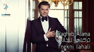 Ragheb Alama - Trekni Lahali /???? ????? -  ????? ?????   (Official Lyrics Video)