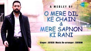 Medley of O Mere Dil Ke Chain & Mere Sapno Ki Rani Jayden Saregama Covers