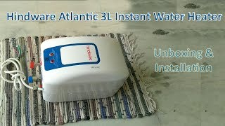 Hindware Atlantic 3L Instant Water Geyser (HI03 PDW 30)- Unboxing and Installation