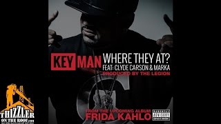 Key Man ft. Clyde Carson, Marka - Where They At [Prod. The Legion] [Thizzler.com]