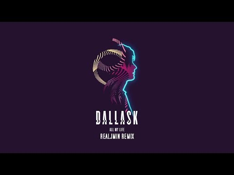 Dallask - All My Life (RealJmin Remix)(Lyrics)