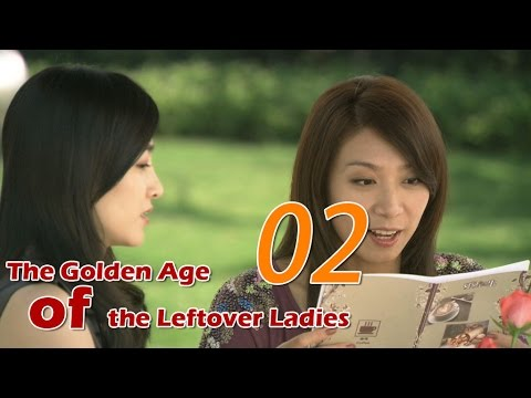 The Golden Age of the Leftover Ladies 02 (English Subtitle)